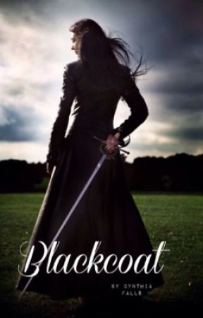 Blackcoat (Updates slow) by CynthiaFalls
