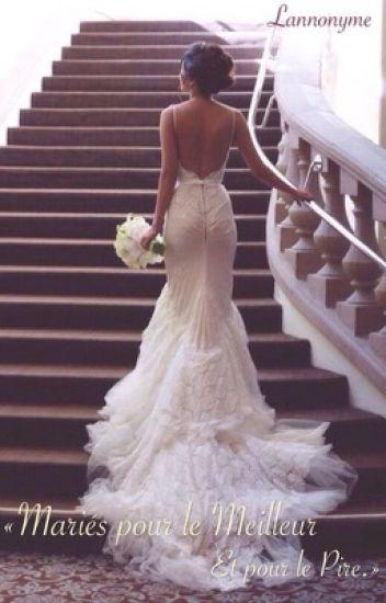 « Mariés pour le meilleur et pour le pire. » [ EN RÉÉCRITURE ❗️]