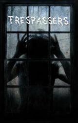 Trespassers by Melpo13
