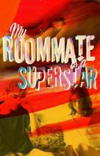 My Roommate is a Superstar (ON GOING) by peculiarelle