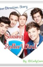 SAVING ROLLERWIND (one direction) by 1DCurlyCarrotLover