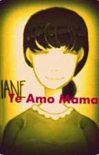 Te amo mamá (One-shot SP) by andykilldiot4