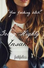 Going Highly Insane by faithfulless