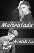 °~Maltratada~° (Niall Y Tu) by Criaturectioner193