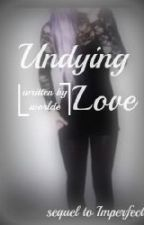 Undying Love (Imperfect II) (discontinued) by Worlde