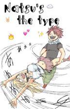 Natsu's The Type. by Emily15Ferreyra