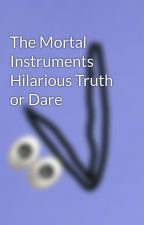 The Mortal Instruments Hilarious Truth or Dare by JuliaGem920