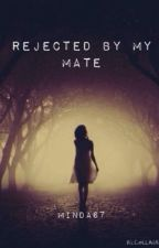 Rejected by my mate by minda67