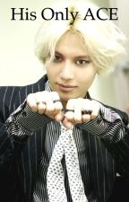 His Only ACE (TAEMIN FIC) by MissKayRose