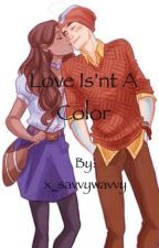 Love Isn't A Color by x_savvywavvy