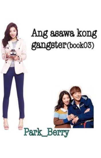 ANG ASAWA KONG GANGSTER (BOOK03) EDITING