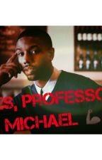 Yes, professor Michael by AshMoney_