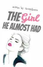 The Girl He Almost Had (TG#2) by SnoopyQueen