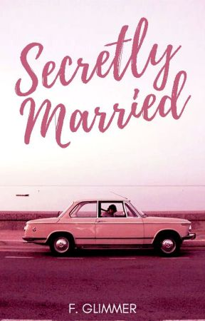 Secretly Married (Completed, 2011) by forgottenglimmer