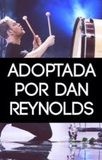 Adoptada por Dan Reynolds by DoblasFtWilliams
