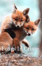 Foxes in Crime by Pink_Unicorn333