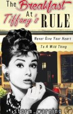 The Breakfast At Tiffany's Rule by storm_warning