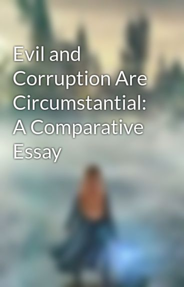 Comparative Essay about good and evil?