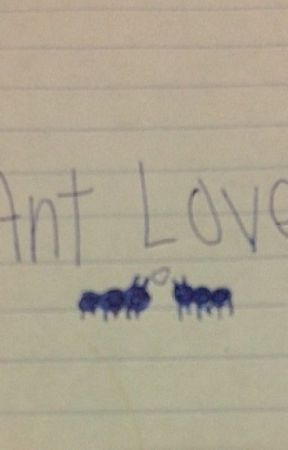 Ant Love by HighbloodsnWaffles9