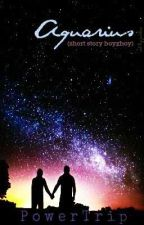 Aquarius (short story boyxboy) by PowerTrip