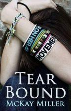 Tear Bound by McKayMiller