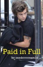 Paid in Full by onedrrrrrream1d