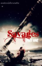 Savages | Part One by eacosupernatural