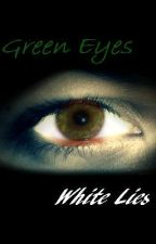 Green Eyes, White Lies by NoOneOfConsequence1