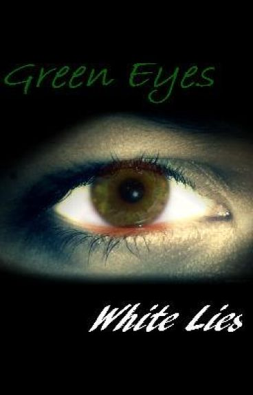 Green Eyes, White Lies