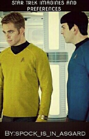 Star Trek Imagines and Preferences by spock_is_in_asgard