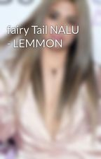 fairy Tail NALU - LEMMON by Abichan13