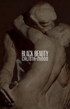 Black Beauty | 1 → DIVERGENT AU ✓ by calista-moon