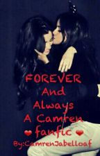 Forever And Always (Camren) by CamrenJabelloaf
