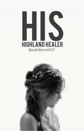 His Highland Healer by BookWorm937