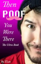 Then *Poof* You Were There: The Binge Book by TLexWriting