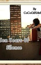 Ten Years Of Silence by CoCoGiRl4rEal