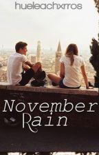november rain ✄ 1.0 [segunda edición] by hueleachxrros