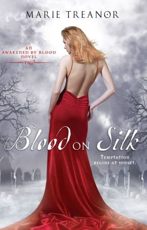Blood on Silk (Awakened by Blood, Book 1) by MarieTreanor