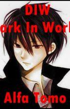 DIW  (Dark In World)  Part 1 by MAlfharizy