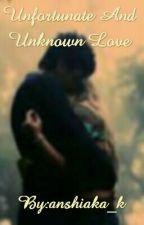 Unfortunate And Unknown Love by anshiaka_k