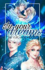 In Your Dreams || Jelsa by Yuri_Katsukidon