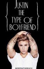 Justin the type of boyfriend. by BieberInTheBeach