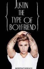 Justin the type of boyfriend. by BieberInTheBeach