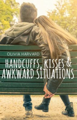 Handcuffs, Kisses and Awkward Situations