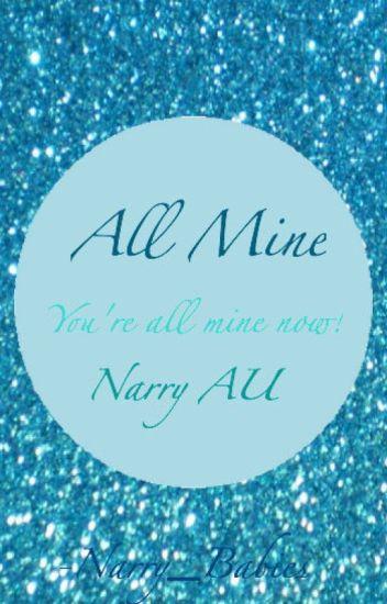 All Mine (Narry AU)