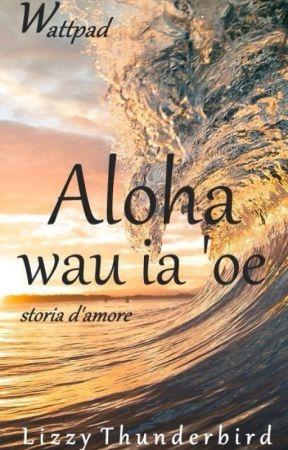 Aloha Wau Ia Oe Capitolo 2 Il Caso Non Esiste Wattpad