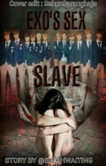 Exo's sex slave (Slow Update)