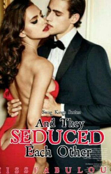 swag kings series: and they seduced each other