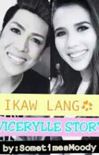 Ikaw lang❤|Vicerylle| by SometimesMoody