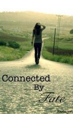 Connected By Fate [Completed] by kayla_sw